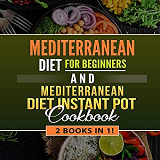 Mediterranean Diet for Beginners and Mediterranean Diet Instant Pot: 2 Books in 1!                   By:                                                                                                                                 Jenna Andrews                               Narrated by:                                                                                                                                 Jason Belvill                      Length: 7 hrs and 11 mins     21 ratings     Overall 5.0