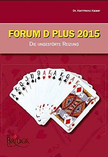 Forum D Plus 2015 - Lehrbuch / Forum D Plus 2015 - Die Ungestörte Reizung