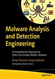 Malware Analysis and Detection Engineering: A Comprehensive Approach to Detect and Analyze Modern Malware (English Edition)
