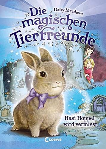Die magischen Tierfreunde 1 - Hasi Hoppel wird vermisst: Erstlesebuch mit süßen Tieren ab 7 Jahre