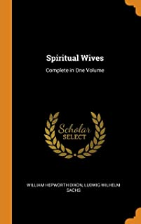 Spiritual Wives: Complete in One Volume