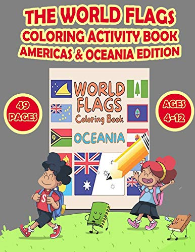 Compare Textbook Prices for The World Flags Coloring Activity Book Americas & Oceania Edition: COLOR the FLAGS of the WORLD!! A great gift for both KIDS and ADULTS. Anyone that ... this beautiful world Kids Activity Books  ISBN 9798572325768 by Activity Books, Murad