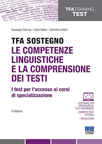 TFA sostegno. Le competenze linguistiche e la comprensione dei testi.: I test per l'accesso ai corsi di specializzazione
