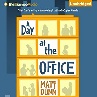 A Day at the Office                   By:                                                                                                                                 Matt Dunn                               Narrated by:                                                                                                                                 James Clamp                      Length: 8 hrs and 18 mins     93 ratings     Overall 3.7