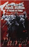 Immigration, antisémitisme et racisme en France - (XIXe-XXe siècle) Discours publics, humiliations privées de Gérard Noiriel ( 17 février 2014 ) - 17/02/2014