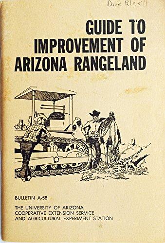 Guide to Improvement of Arizona Rangeland Bulletin A-58