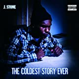 The Coldest Story Ever [Explicit]