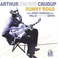 Sunny Road by Arthur 'Big Boy' Crudup (2013-05-03)