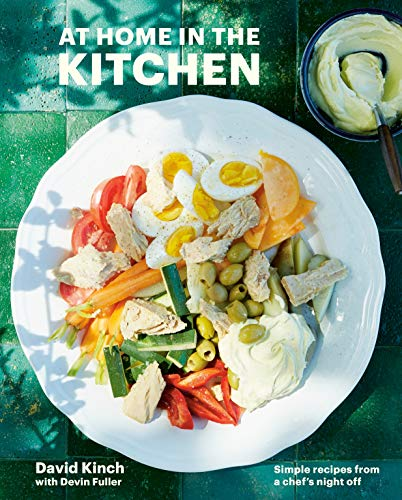 At Home in the Kitchen: Simple Recipes from a Chef's Night Off [A Cookbook]