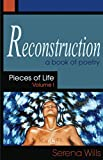 Reconstruction, Pieces of Life Volume 1 (English Edition)