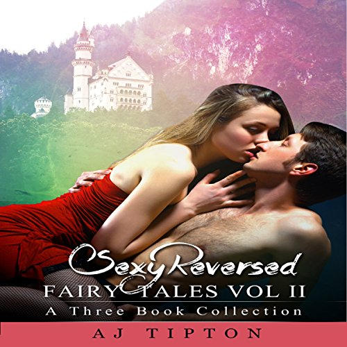 Sexy Reversed Fairy Tales, Vol. 2: A Three Book Collection audiobook cover art