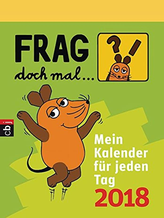 留まる自治気難しいFrag doch mal ... die Maus! 2018 Abreisskalender: Mein Kalender fuer jeden Tag
