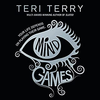 Mind Games                   By:                                                                                                                                 Teri Terry                               Narrated by:                                                                                                                                 Laura Aikman                      Length: 10 hrs and 40 mins     11 ratings     Overall 4.6