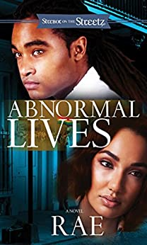 Abnormal Lives: A Novel (Stebot on the Streetz) by [Rae]