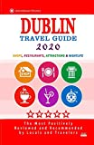 Dublin Travel Guide 2020: Shops, Arts, Entertainment and Good Places to Drink and Eat in Dublin, Ireland (Travel Guide 2020)