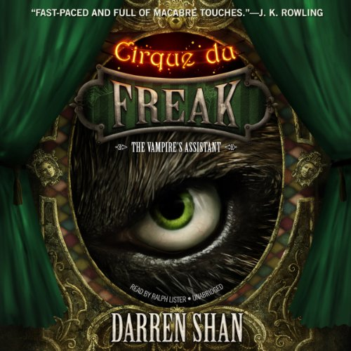 Cirque du Freak: The Vampire's Assistant     The Saga of Darren Shan, Book 2              By:                                                                                                                                 Darren Shan                               Narrated by:                                                                                                                                 Ralph Lister                      Length: 5 hrs and 5 mins     463 ratings     Overall 4.7
