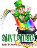 Saint Patrick livre de coloriage pour enfants: 40 images mignonnes et amusantes avec de merveilleux lutins, shamrocks, arcs-en-ciel et plus encore! 8,5 x 11 pouces (21,59 x 27,94 cm)