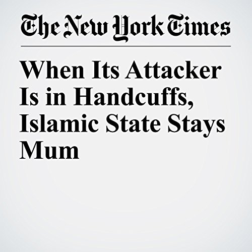 When Its Attacker Is in Handcuffs, Islamic State Stays Mum copertina