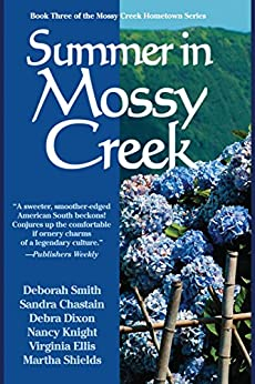 Summer In Mossy Creek (the Mossy Creek Series Book 3) by [Deborah Smith, Anne Bishop, Kimberly Brock]