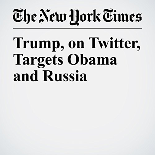 Trump, on Twitter, Targets Obama and Russia copertina