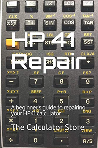 Compare Textbook Prices for HP41 Repair: A beginner's guide to repairing your HP41 calculator The Calculator Store books  ISBN 9798682584574 by Store, The Calculator