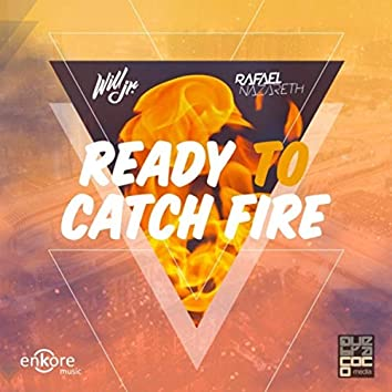 Ready to Catch Fire