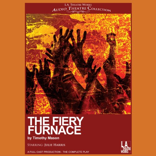 The Fiery Furnace                   By:                                                                                                                                 Timothy Mason                               Narrated by:                                                                                                                                 L. D. Barrett,                                                                                        Shannon Cochran,                                                                                        William Fichtner,                   and others                 Length: 1 hr and 15 mins     Not rated yet     Overall 0.0