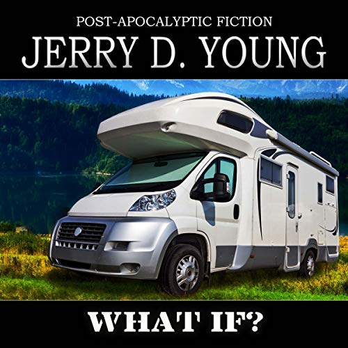 What If?                   By:                                                                                                                                 Jerry D. Young                               Narrated by:                                                                                                                                 Catherine Edwards                      Length: 7 hrs and 30 mins     4 ratings     Overall 4.0
