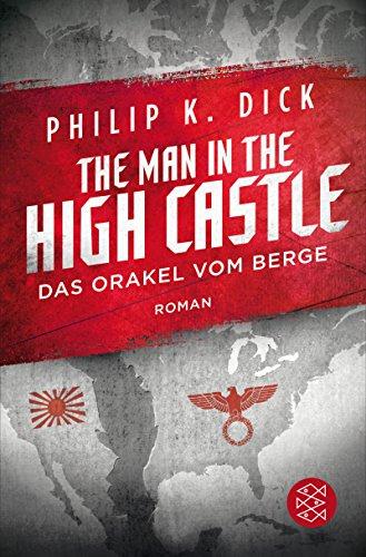 The Man in the High Castle/Das Orakel vom Berge: Roman (Fischer Taschenbibliothek)