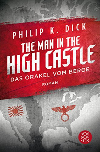 The Man in the High Castle/Das Orakel vom Berge: Roman (Fischer Taschenbibliothek) (German Edition)