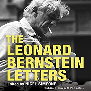 The Leonard Bernstein Letters                   By:                                                                                                                                 Nigel Simone (editor)                               Narrated by:                                                                                                                                 George Guidall                      Length: 23 hrs and 41 mins     18 ratings     Overall 4.4