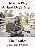 How To Play A Hard Day's Night By The Beatles - Guitar Tabs & Chords