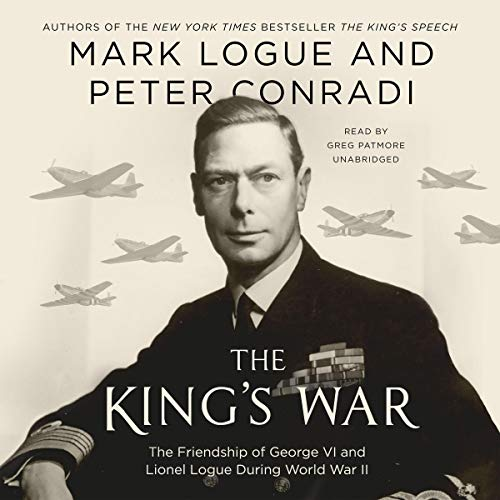The King's War Audiobook By Peter Conradi,                                                                                        Mark Logue cover art