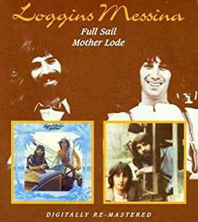 Loggins & Messina: Full Sail / Mother Lode