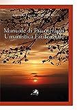 Manuale di psicoterapia umanistica esistenziale