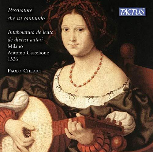 Peschatore Che Va Cantando…/Musique Italienne pour Luth