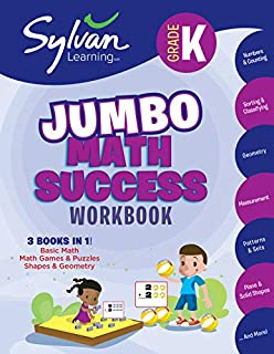 Kindergarten Jumbo Math Success Workbook: 3 Books in 1 --Basic Math, Math Games and Puzzles, Shapes and Geometry; Activities, Exercises, and Tips to ... and Get Ahead (Sylvan Math Jumbo Workbooks)