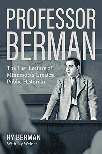Professor Berman: The Last Lecture of Minnesota's Greatest Public Historian