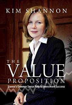 The Value Proposition: Sionna's Common Sense Path to Investment Success by [Kim Shannon]