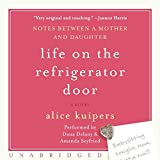 Life on the Refrigerator Door CD: Notes Between a Mother and Daughter, a novel