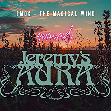 The Magical Wind (Jeremy's Aura Remix)