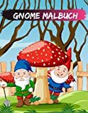 Gnome malbuch: Gnome Life Malbuch: Ein Malbuch für Erwachsene mit lustigen, skurrilen und schönen Zwergen zum Stressabbau und zur Entspannung
