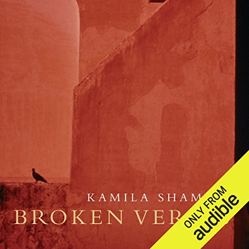 Broken Verses                   By:                                                                                                                                 Kamila Shamsie                               Narrated by:                                                                                                                                 Tania Rodrigues                      Length: 13 hrs and 16 mins     32 ratings     Overall 3.8