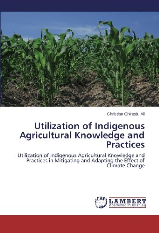 伝導率先住民裏切りUtilization of Indigenous Agricultural Knowledge and Practices