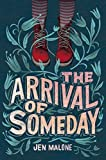 Image of The Arrival of Someday