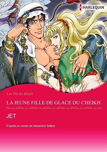 La jeune fille de glace du Cheikh:Harlequin Manga (Les fils du désert) (French Edition)