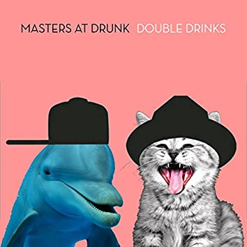 Double Drinks