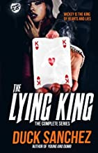 The Lying King: The Complete Series (The Cartel Publications Presents)
