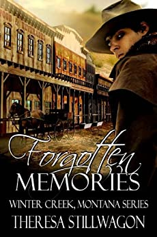 Forgotten Memories (Winter Creek, Montana Series Book 1) by [Theresa Stillwagon]