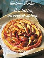 Mes tartes sucrées et salées de Christine Ferber